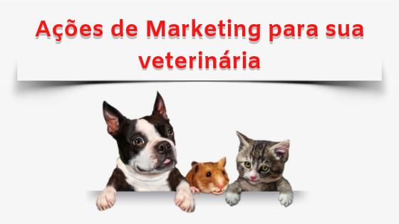 Como trazer retorno para sua veterinária com ações de Marketing Simples