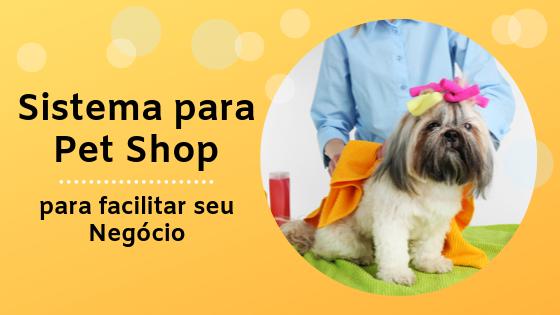 Coisas que um Sistema para Pet Shop pode facilitar em seu Negócio